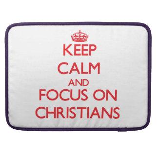 Keep Calm and focus on Christians Sleeve For MacBooks