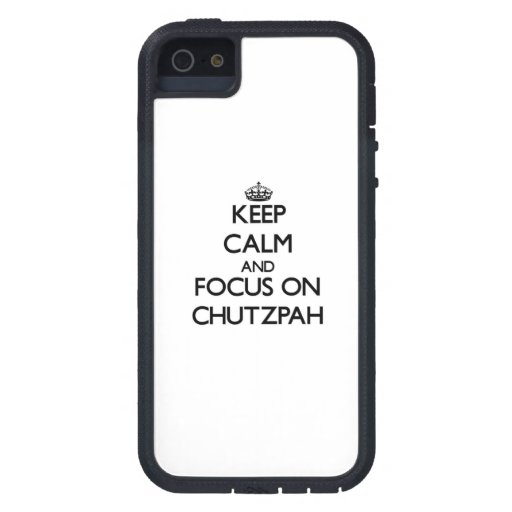 Keep Calm and focus on Chutzpah iPhone 5 Cases