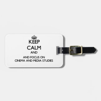 Keep calm and focus on Cinema And Media Studies Luggage Tags