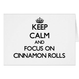 Keep Calm and focus on Cinnamon Rolls Greeting Card