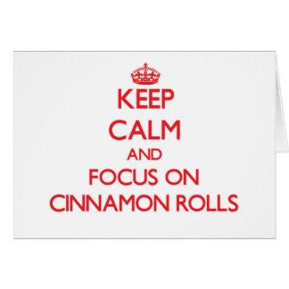 Keep Calm and focus on Cinnamon Rolls Cards
