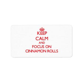 Keep Calm and focus on Cinnamon Rolls Custom Address Label