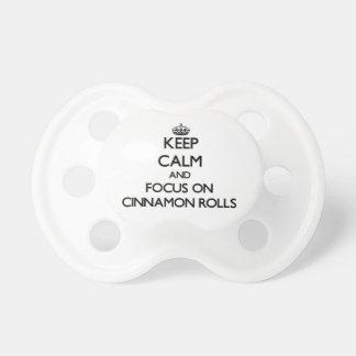 Keep Calm and focus on Cinnamon Rolls Pacifiers