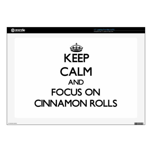 Keep Calm and focus on Cinnamon Rolls Laptop Skins