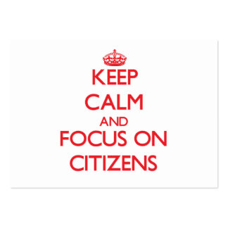 Keep Calm and focus on Citizens Business Card Template