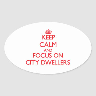 Keep Calm and focus on City Dwellers Sticker