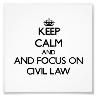 Keep calm and focus on Civil Law Photo