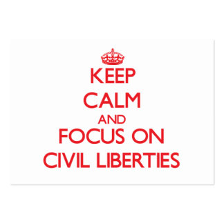Keep Calm and focus on Civil Liberties Business Card Template