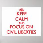 Keep Calm and focus on Civil Liberties Print