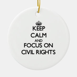 Keep Calm and focus on Civil Rights Christmas Tree Ornaments