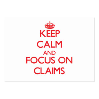 Keep Calm and focus on Claims Business Card