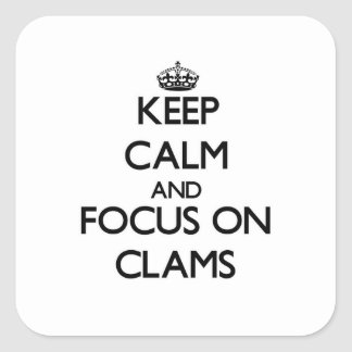 Keep Calm and focus on Clams Sticker