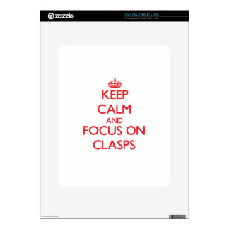 Keep Calm and focus on Clasps iPad Skins