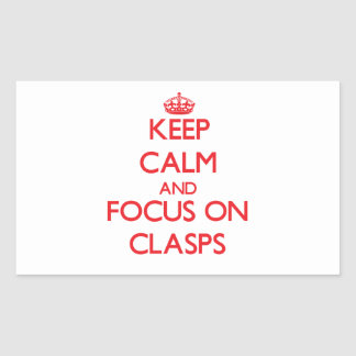 Keep Calm and focus on Clasps Stickers