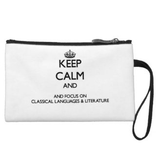 Keep calm and focus on Classical Languages Liter Wristlets