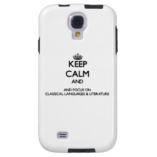 Keep calm and focus on Classical Languages & Liter Galaxy S4 Case