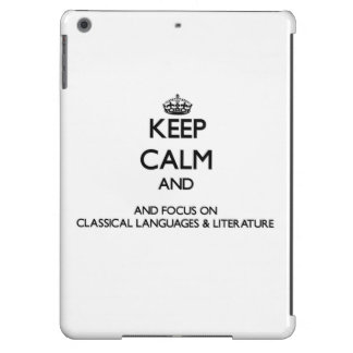 Keep calm and focus on Classical Languages & Liter iPad Air Cases