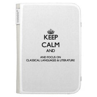 Keep calm and focus on Classical Languages & Liter Kindle Keyboard Cases
