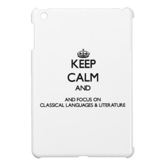 Keep calm and focus on Classical Languages & Liter Cover For The iPad Mini
