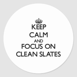 Keep Calm and focus on Clean Slates Stickers