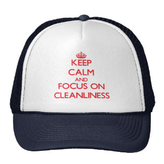 Keep Calm and focus on Cleanliness Trucker Hat