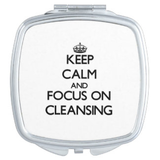 Keep Calm and focus on Cleansing Compact Mirror