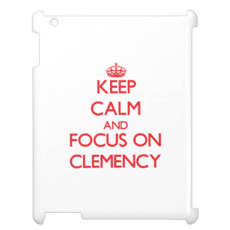 Keep Calm and focus on Clemency Case For The iPad 2 3 4