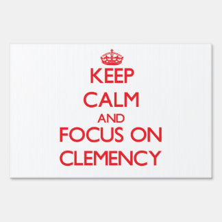 Keep Calm and focus on Clemency Lawn Sign