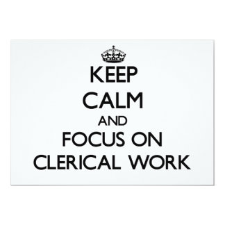 Keep Calm and focus on Clerical Work Invite