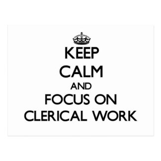 Keep Calm and focus on Clerical Work Post Card