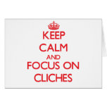 Keep Calm and focus on Cliches Cards