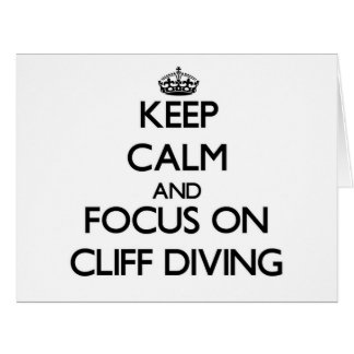 Keep Calm and focus on Cliff Diving Large Greeting Card