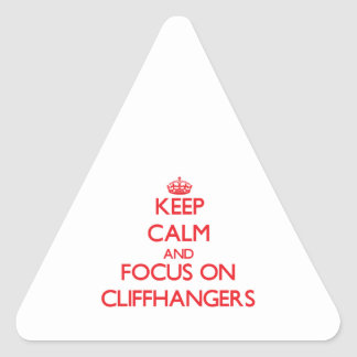 Keep Calm and focus on Cliffhangers Triangle Sticker