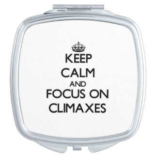 Keep Calm and focus on Climaxes Vanity Mirror