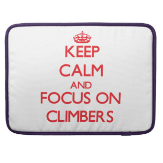 Keep Calm and focus on Climbers MacBook Pro Sleeves