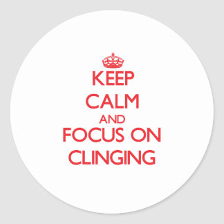 Keep Calm and focus on Clinging Round Sticker