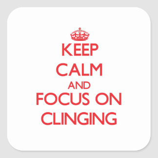Keep Calm and focus on Clinging Square Sticker