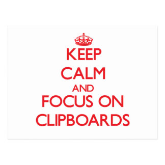 Keep Calm and focus on Clipboards Post Cards