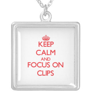 Keep Calm and focus on Clips Pendants