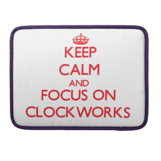 Keep Calm and focus on Clockworks Sleeve For MacBooks
