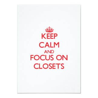 Keep Calm and focus on Closets Announcement