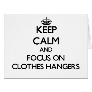Keep Calm and focus on Clothes Hangers Large Greeting Card