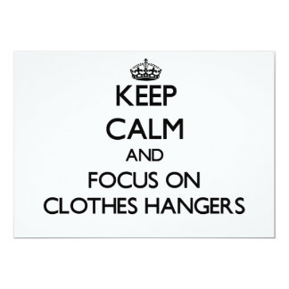 Keep Calm and focus on Clothes Hangers 5x7 Paper Invitation Card