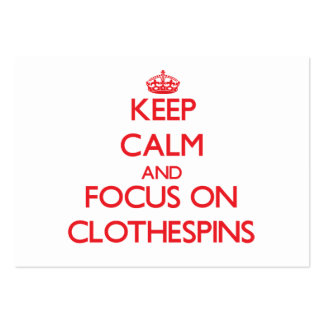 Keep Calm and focus on Clothespins Business Cards