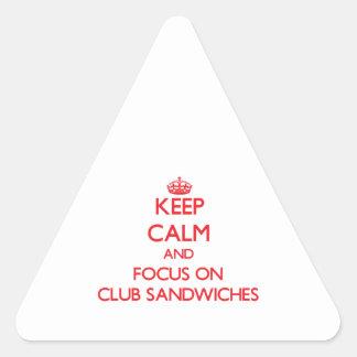 Keep Calm and focus on Club Sandwiches Sticker