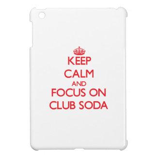 Keep Calm and focus on Club Soda iPad Mini Case