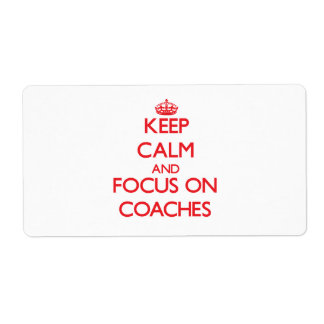 Keep Calm and focus on Coaches Labels