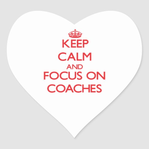 Keep Calm and focus on Coaches Heart Sticker