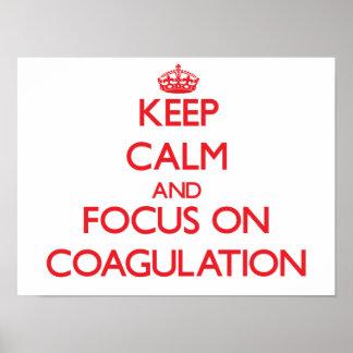 Keep Calm and focus on Coagulation Poster