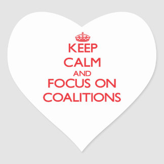 Keep Calm and focus on Coalitions Heart Stickers